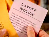 Layoffs.