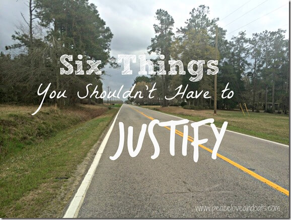 6 Things You Shouldn't Have To Justify