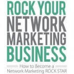 Learn How to Rock Your Network Marketing Business