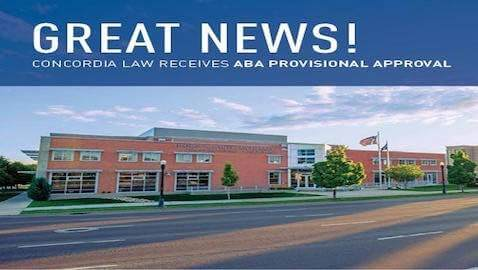 Concordia Law School has received provisional accreditation after months of back-and-forth with the American Bar Association. Graduates will now be able to take the bar exam this summer.