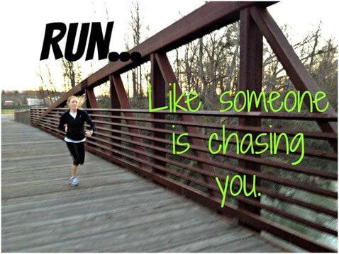 run-like-someone-is-chasing-you-1