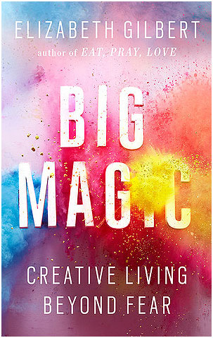 6 Important Lessons from Big Magic